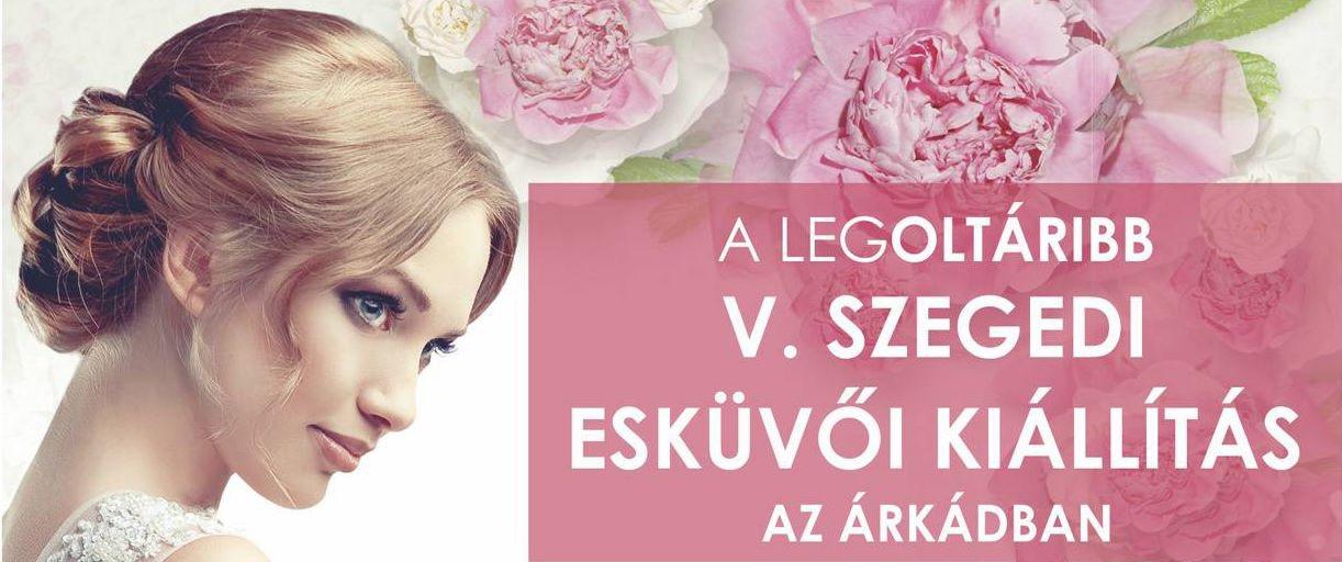 V. Árkád Szeged Esküvői kiállítás